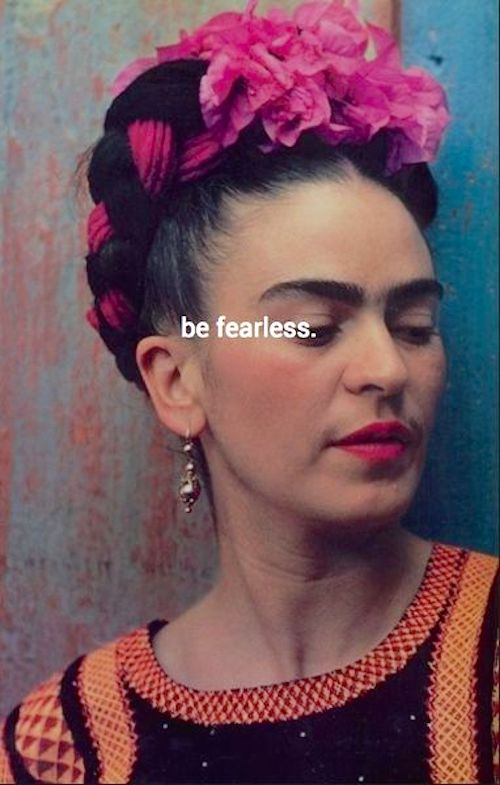 Frida, my hero and my fearless friend. I love her.